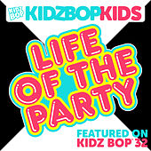 Life Of The Party von KIDZ BOP Kids