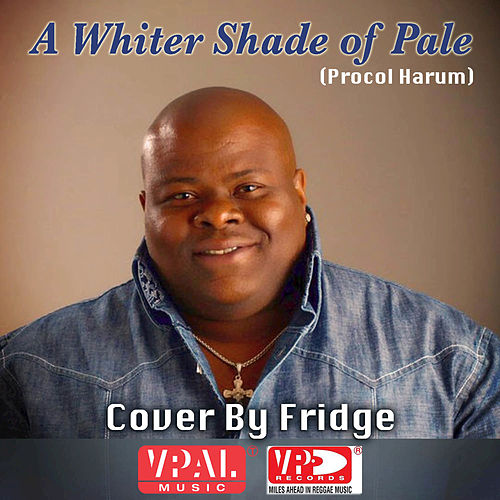 Play & Download A Whiter Shade Of Pale by Fridge | Napster