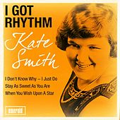 I Got Rhythm by Kate Smith