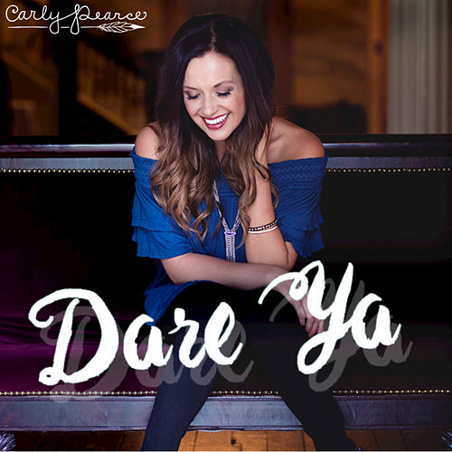 Dare Ya by Carly Pearce