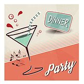 Play & Download Dinner Party by Various Artists | Napster
