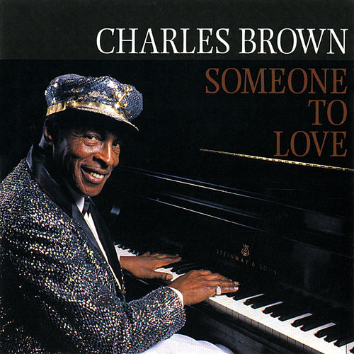 Someone To Love by Charles Brown