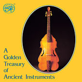 Play & Download A Golden Treasury of Ancient Instruments by Various Artists | Napster