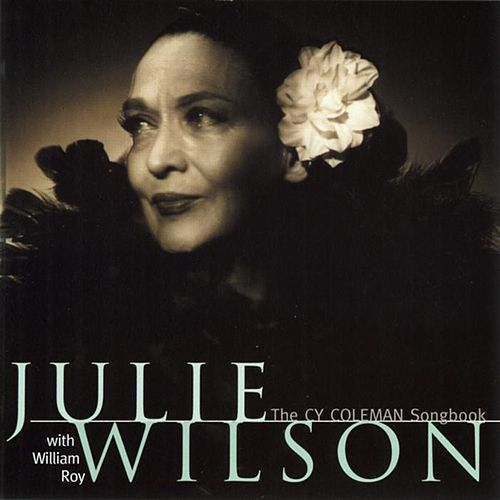 Play & Download Sings The Cy Coleman Songbook by Julie Wilson | Napster