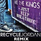 Play & Download Just Keep Breathing (Recycle Jordan Remix) by We The Kings | Napster