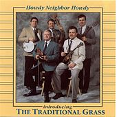 Howdy Neighbor Howdy by The Traditional Grass
