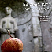 Kamran İnce: Passion & Dreams by Various Artists