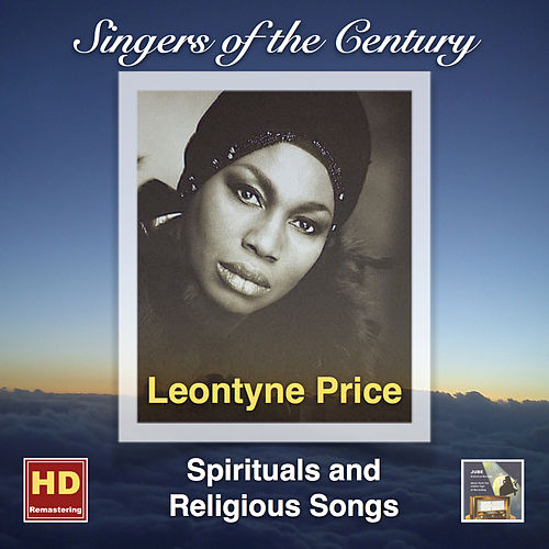 Play & Download Singers of the Century: Leontyne Price – Spiritual and Religious Songs (Remasterd 2016) by Leontyne Price | Napster