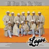 Play & Download El Eco De Tu Voz by Banda Los Lagos | Napster