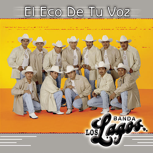 Play & Download El Eco De Tu Voz by Banda Los Lagos | Napster