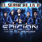 Play & Download El Señor de la U by La Edicion De Culiacan | Napster