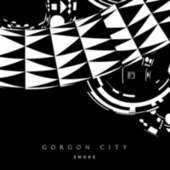 Smoke by Gorgon City