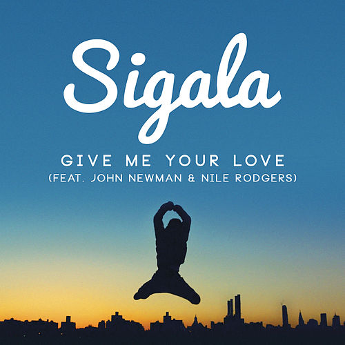Give Me Your Love (Remixes) by Sigala