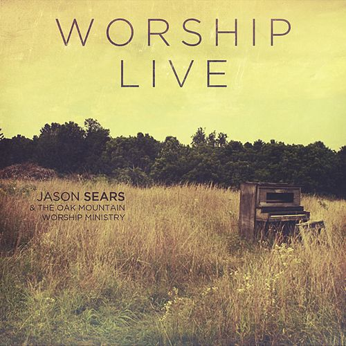 Play & Download Worship Live by Jason Sears | Napster