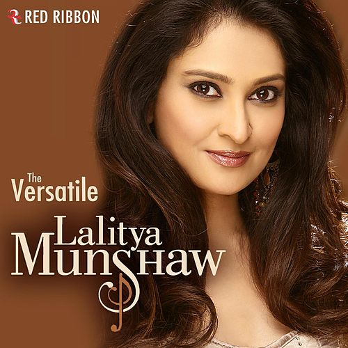 Play & Download The Versatile Lalitya Munshaw by Lalitya Munshaw | Napster