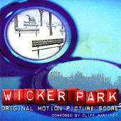 Play & Download Wicker Park (Original Motion Picture Score) by Cliff Martinez | Napster