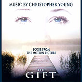 Play & Download The Gift (Original Score from the Motion Picture) by Christopher Young | Napster