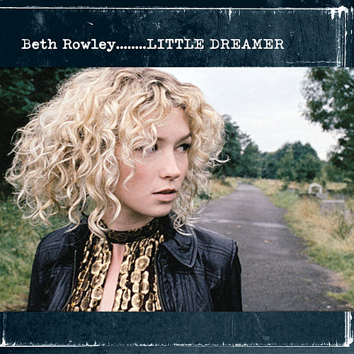 Play & Download Little Dreamer by Beth Rowley | Napster