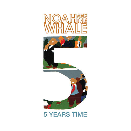 Play & Download 5 Years Time (Sun Sun Sun) by Noah and the Whale | Napster