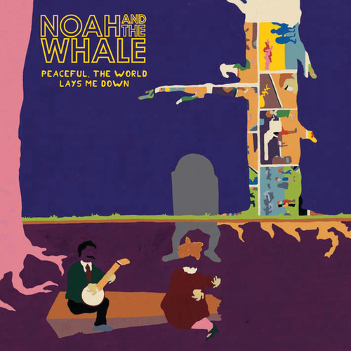 Play & Download Peaceful, The World Lays Me Down by Noah and the Whale | Napster