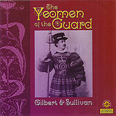Play & Download Gilbert & Sullivan: The Yeoman of the Guard by Columbia Light Opera Company | Napster