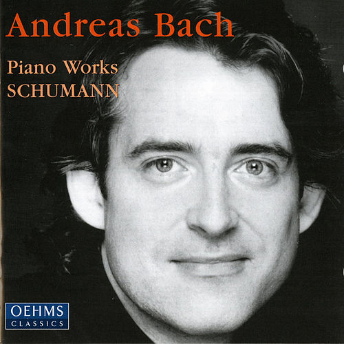 Play & Download Schumann: Piano Works by Andreas Bach | Napster