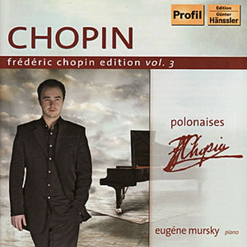 Play & Download CHOPIN: Frederic Chopin Edition, Vol. 3 - Polonaises by Eugene Mursky | Napster