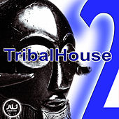 Play & Download Tribal House Vol.2 by Various Artists | Napster
