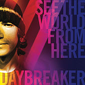 Play & Download See the World From Here by Daybreaker | Napster