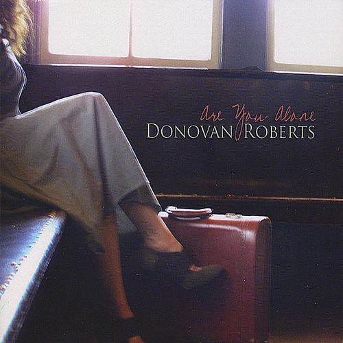 Are You Alone by Donovan Roberts