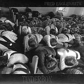 Play & Download Tinderbox by Fred Eaglesmith | Napster