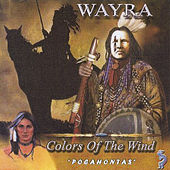 Play & Download Colors of the Wind Pocahontas by Wayra | Napster