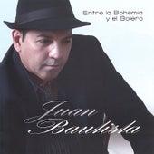 Entre La Bohemia Y El Bolero by Juan Bautista