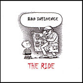 Play & Download The Ride by Bad Influence | Napster