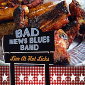 Live At Hot Licks by Bad News Blues Band