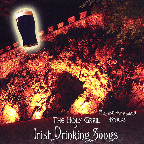 Play & Download The Holy Grail of Irish Drinking Songs by Brobdingnagian Bards | Napster