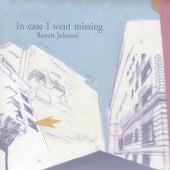 In Case I Went Missing by Barrett Johnson