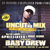 Uncut No Mix by Baby Drew