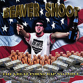 Play & Download The Great Porno Rap Swindle by Beaver Shoot | Napster