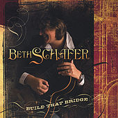 Play & Download Build That Bridge by Beth Schafer | Napster