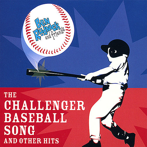 The Challenger Baseball Song and Other Hits by Ben Rudnick