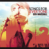 Songs for Everyone by Ben Marshall