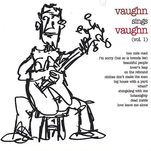 Vaughn Sings Vaughn - Volume 1 by Ben Vaughn