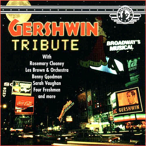 Play & Download Gershwin Tribute by Various Artists | Napster