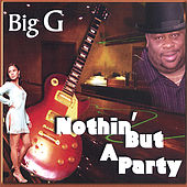 Nothin' but a Party by Big G