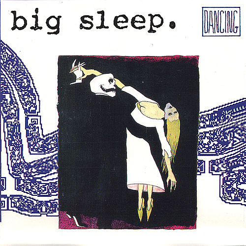 Play & Download Dancing by The Big Sleep | Napster