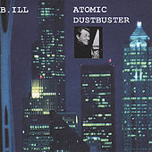 Play & Download Atomic Dustbuster by Bill | Napster