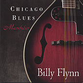 Play & Download Chicago Blues Mandolin by Billy Flynn | Napster