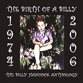 The Birth of a Billy, Anthology by Billy Hancock