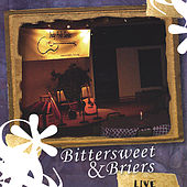 Play & Download Bittersweet and Briers Live by Bittersweet and Briers | Napster